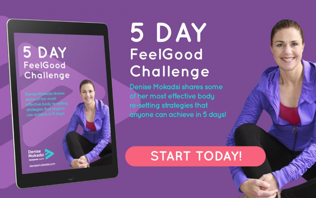 Get ready to start yourFREE 5 DAY ChallengetoFeel Good.